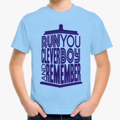 Детская футболка Беги, умный мальчик, и помни
