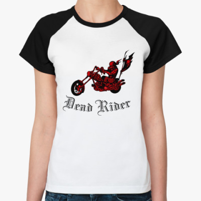 Женская футболка реглан Dead Rider