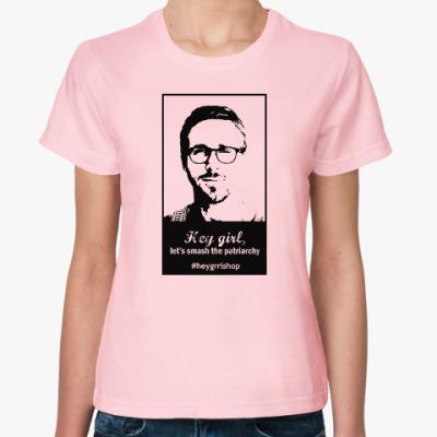 Женская футболка Ryan Gosling - Hey, Girl