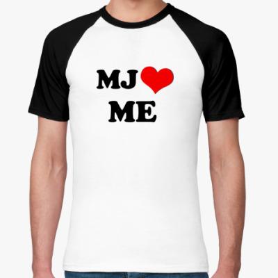 Футболка реглан MJ loves me