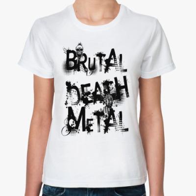 Классическая футболка Brutal Death Metal Жен (бел)