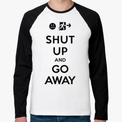 Футболка реглан с длинным рукавом Shut up and go away