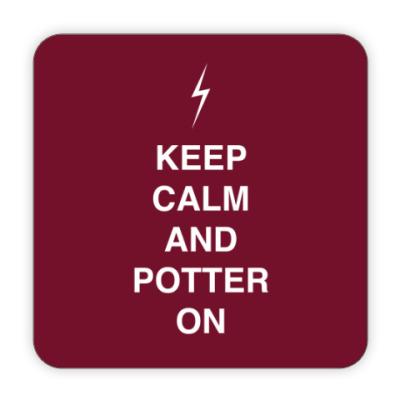 Костер (подставка под кружку) Keep calm and Potter on