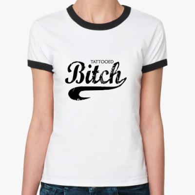 Женская футболка Ringer-T   BITCH