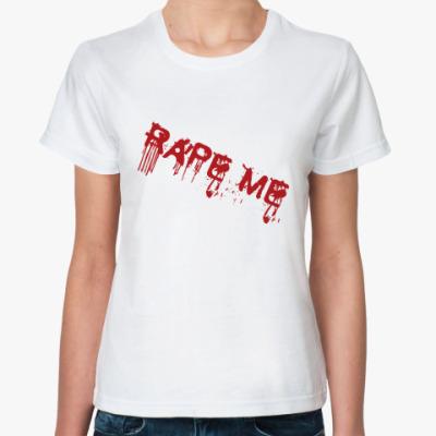 Классическая футболка Rape me