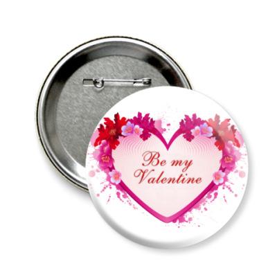 Значок 58мм Be My Valentine