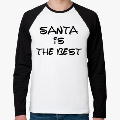 Футболка реглан с длинным рукавом Надпись Santa is the best