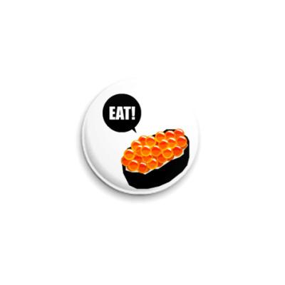 Значок 25мм Eat Sushi  25 мм