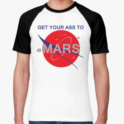 Футболка реглан Get your ass to Mars