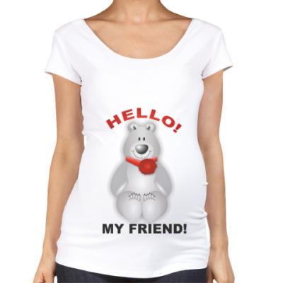 Футболка для беременных HELLO! MY FRIEND!