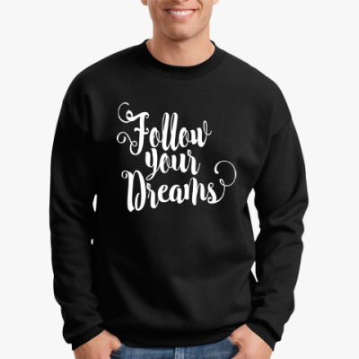 Свитшот Follow your dreams