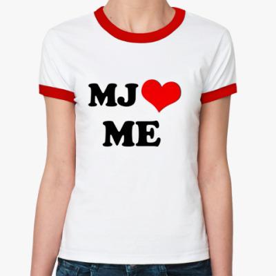 Женская футболка Ringer-T MJ loves me