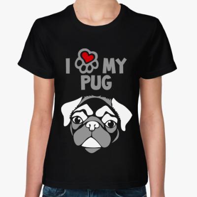 Женская футболка Я люблю моего мопса