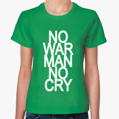 Женская футболка NoWarManNoCry