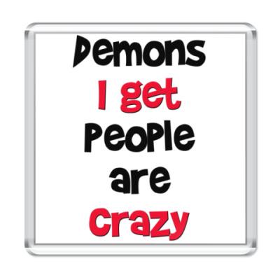 Магнит Demons I get - Supernatural