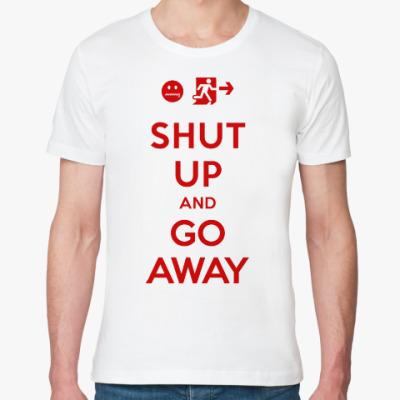 Футболка из органик-хлопка Shut up and go away