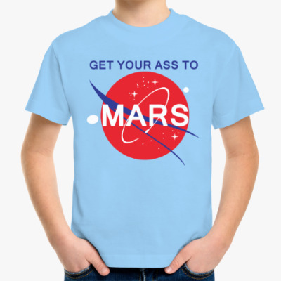 Детская футболка Get your ass to Mars