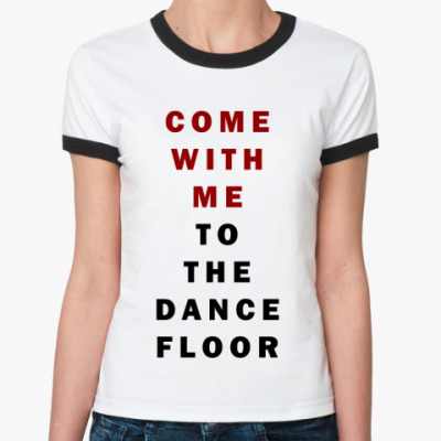 Женская футболка Ringer-T  'Come'