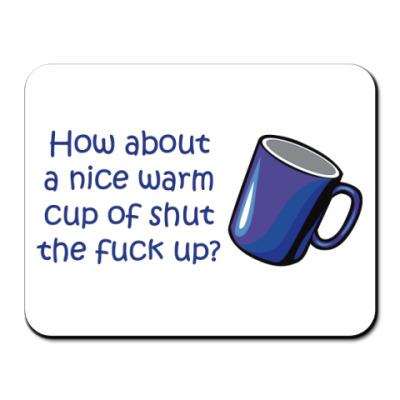 Коврик для мыши How about a nice warm cup?
