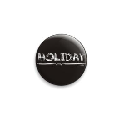 Значок 25мм Holiday