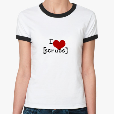 Женская футболка Ringer-T I love scrubs