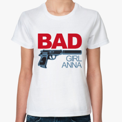 Классическая футболка Плохая девочка Анна