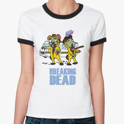 Женская футболка Ringer-T Breaking Dead