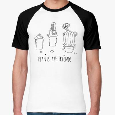 Футболка реглан Plants are friends