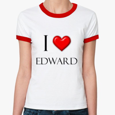 Женская футболка Ringer-T  'Я люблю Эдварда'
