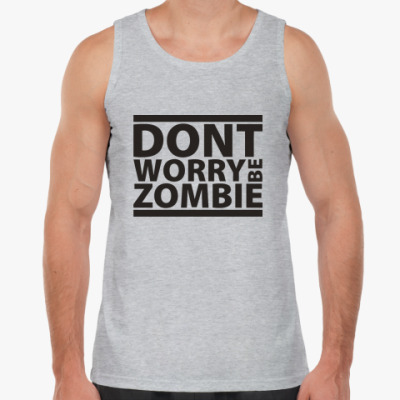 Майка Dont worry be zombie