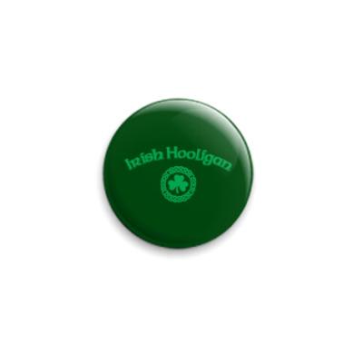 Значок 25мм  'Ирландский хулиган'
