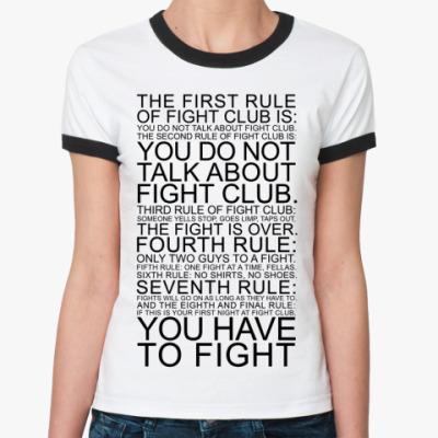 Женская футболка Ringer-T  Бойцовский клуб