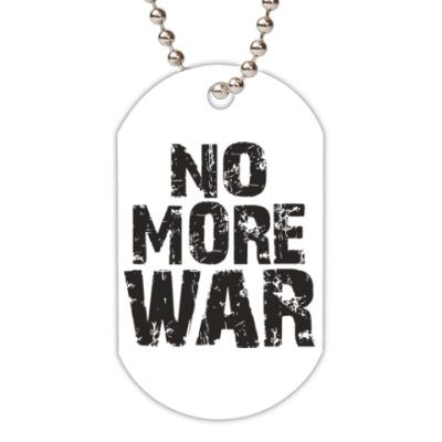 Жетон dog-tag Нет войне