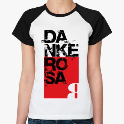 Женская футболка реглан DankeRosa