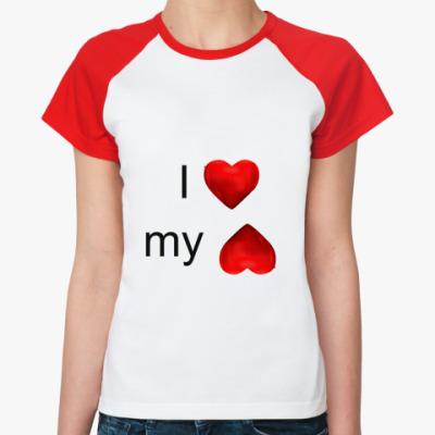 Женская футболка реглан я люблю свою