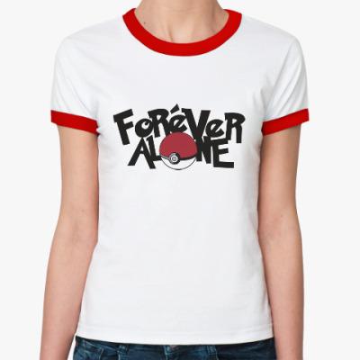 Женская футболка Ringer-T Вечно один