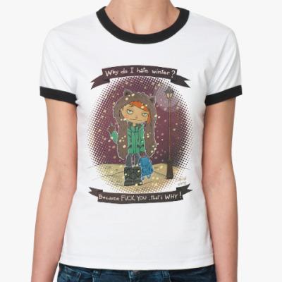 Женская футболка Ringer-T Fuck Winter