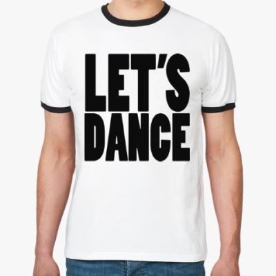 Футболка Ringer-T Let's dance