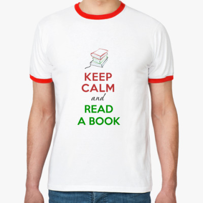 Футболка Ringer-T Keep Calm and read a book