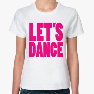Классическая футболка Let's dance