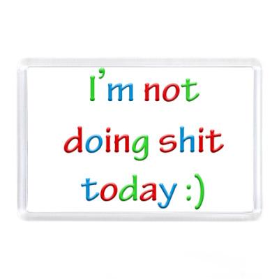 Магнит I'm not doing shit today :)