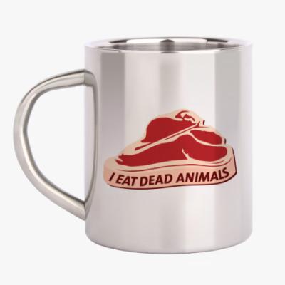 Кружка металлическая I eat dead animals