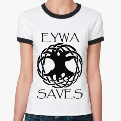 Женская футболка Ringer-T Eywa saves