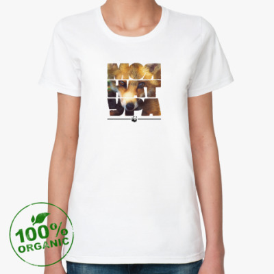 Женская футболка из органик-хлопка WWF. Моя натура - Лиса!