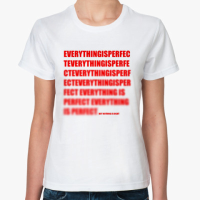 Классическая футболка 'Nothing Is Right'