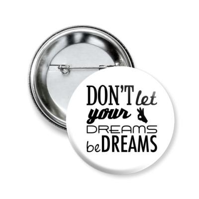 Значок 50мм 'Dreams'