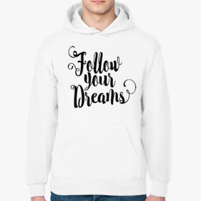 Толстовка худи Follow your dreams
