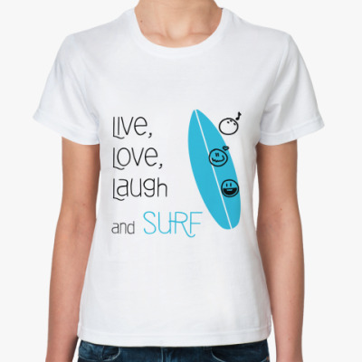 Классическая футболка Live, Love, Laugh & Surf