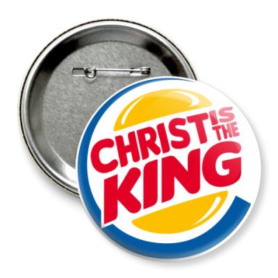 Значок 75мм Christ is the King