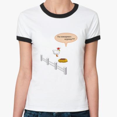 """Женская футболка Ringer-T  жен. """"Курица"""""""